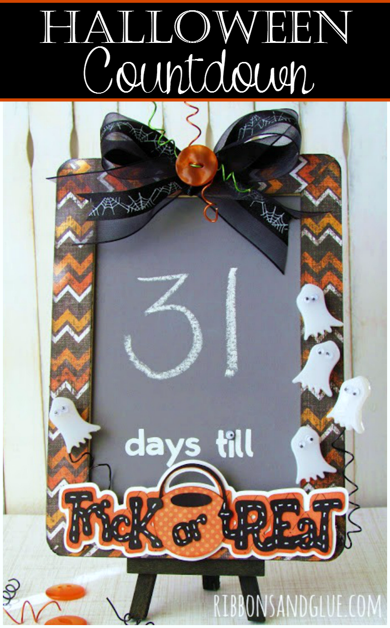 Countdown to Halloween by making this  Trick or Treat Countdown out of a small chalkboard embellished with Halloween die cuts