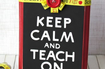 Keep Calm and Teach on Teacher Sign