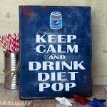 DIy rustic Keep Calm and Drink Diet Pop Sign .