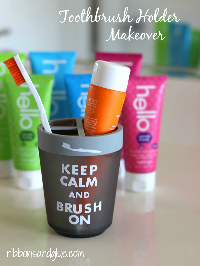 Keep Calm and Brush On Toothbrush Holder Makeover using vinyl.   Colorful and great flavor toothpaste from Hello!