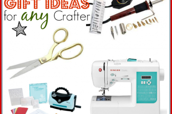 !0 Must Have Gift IDeas for any type of Crafter!