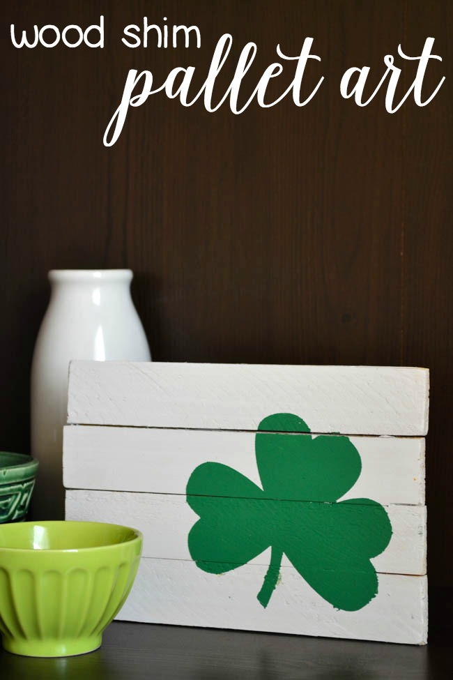 Lucky Wood Projects Ideas for St. Patrick's Day- Wood Shim Pallet Art